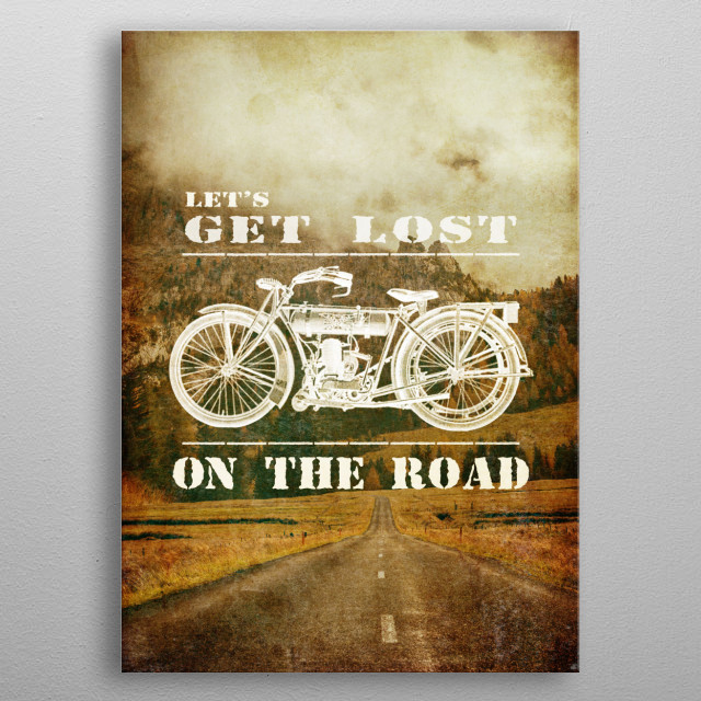 Get Lost On The Road ---- Part of the Get Lost Series. metal poster