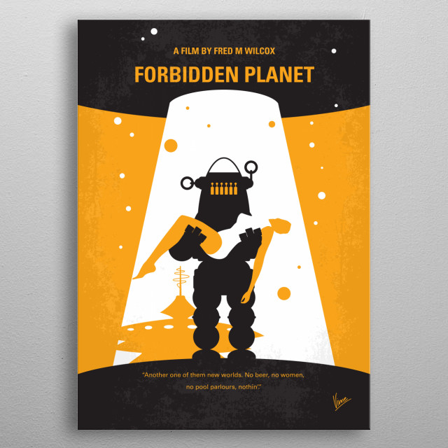 No415 My Forbidden Planet minimal movie poster A starship crew goes to investigate the silence of a planets colony only to find two survivors and a deadly secret that one of them has.  Director: Fred M. Wilcox (as Fred McLeod Wilcox) Stars: Walter Pidgeon, Anne Francis, Leslie Nielsen metal poster