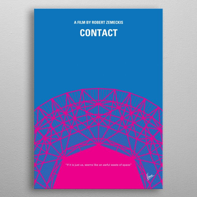 No416 My Contact minimal movie poster  Dr. Ellie Arroway, after years of searching, finds conclusive radio proof of intelligent aliens, who s... metal poster