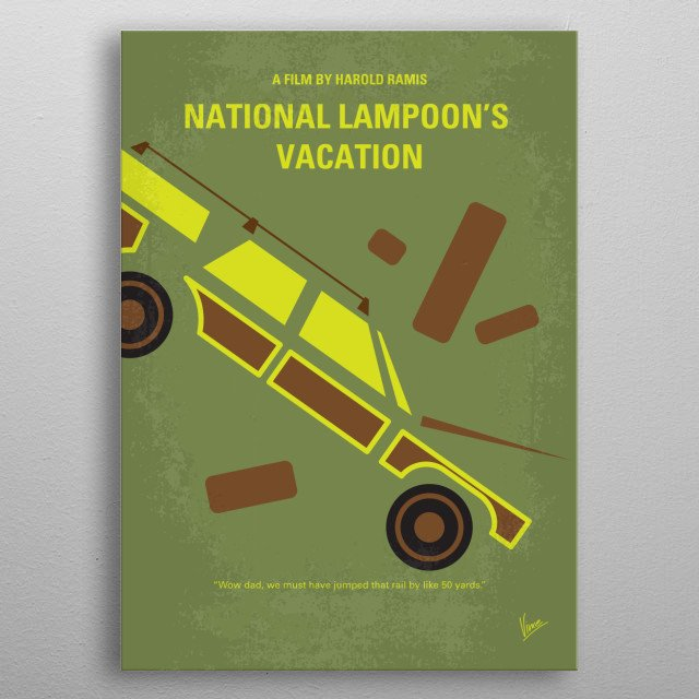 No412 My National Lampoon Vacation minimal movie poster  The Griswold familys cross-country drive to the Walley World theme park proves to be much more arduous than they ever anticipated.  Director: Harold Ramis Stars: Chevy Chase, Beverly DAngelo, Imogene Coca metal poster