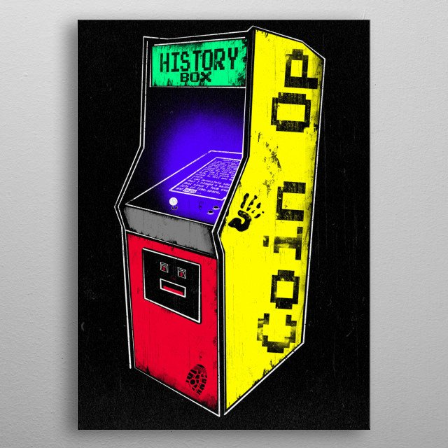 Coin op/History Box  in the screen:\I was invented in the late 60s. I made my way, and gained immense popularity throughout the 70s and the 8... metal poster