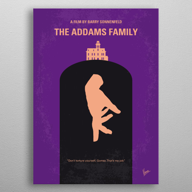 No423 My The Addams Family minimal movie poster Con artists plan to fleece the eccentric family using an accomplice who claims to be their long lost Uncle Fester. Director: Barry Sonnenfeld Stars: Anjelica Huston, Raul Julia, Christopher Lloyd metal poster