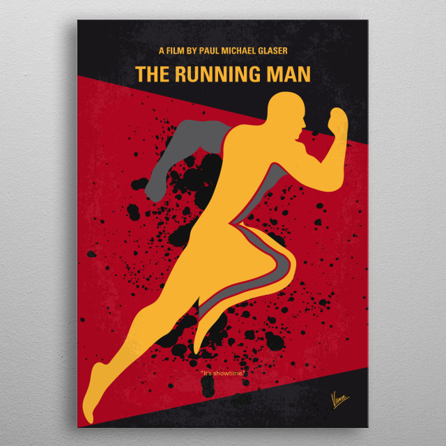 No425 My Running man minimal movie poster A wrongly convicted man must try to survive a public execution gauntlet staged as a game show. Director: Paul Michael Glaser Stars: Arnold Schwarzenegger, Maria Conchita Alonso, Yaphet Kotto metal poster