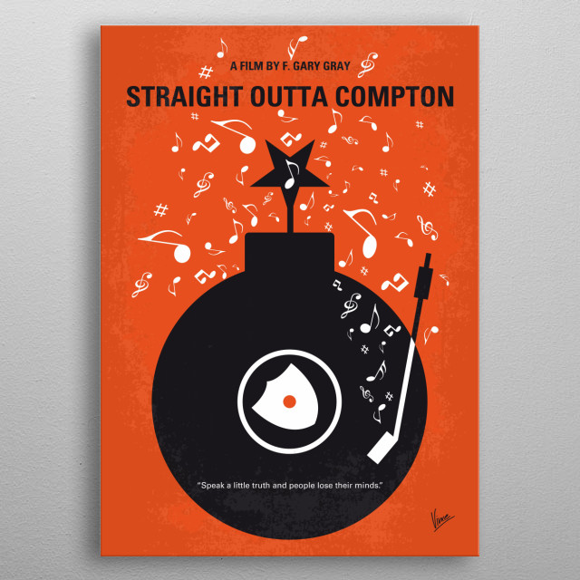 No422 My Straight Outta Compton minimal movie poster The group NWA emerges from the streets of Compton, California in the mid-1980s and revolutionizes pop culture with their music and tales about life in the hood. Director: F. Gary Gray Stars: Rebecca Olejniczak, Alexandra Shipp, Keith Stanfield metal poster