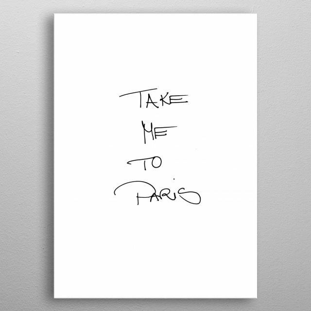 TAKE ME TO PARIS metal poster
