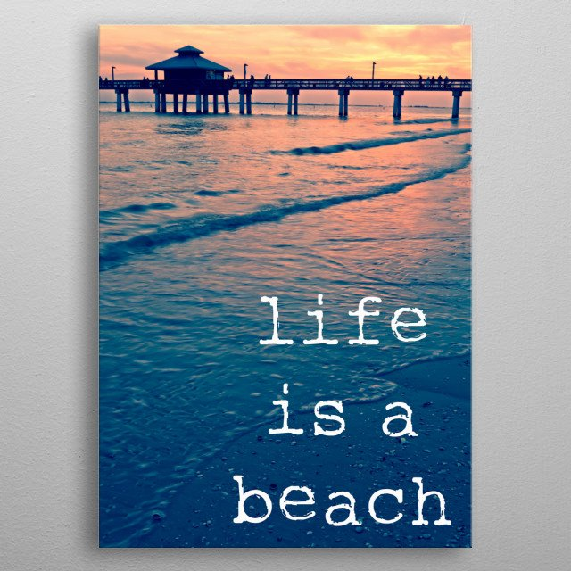 Live is a beach - Fort Myers Beach fishing pier, Florida.  Fine art photography by Edward M. Fielding metal poster