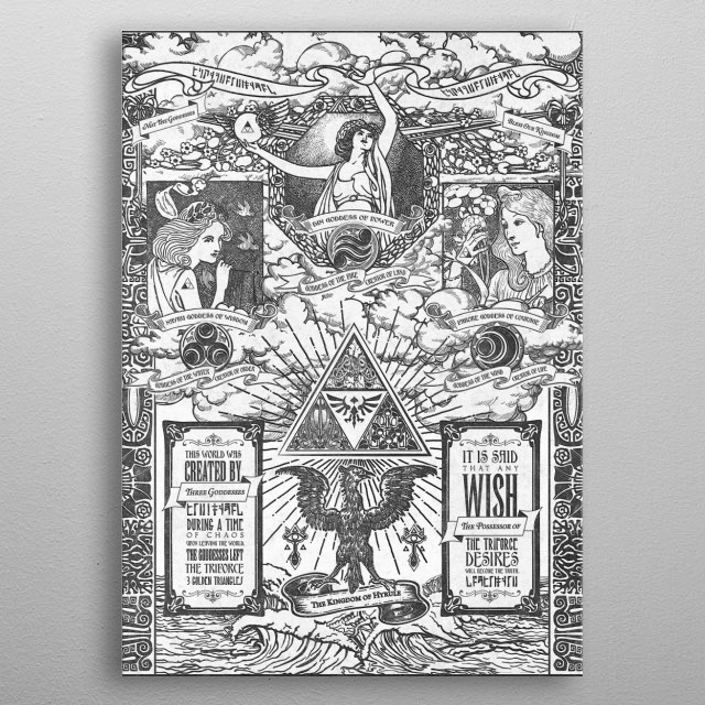 A very ornate retelling of the legend of the Triforce and Hyrule in a vintage black and white engraving art nouveau and victorian hybridization type and illustrative design. Inspired by the video game series The Legend of Zelda. metal poster