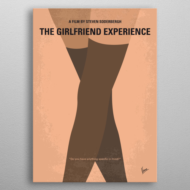 No438 My The Girlfriend Experience minimal movie poster -A drama set in the days leading up to the 2008 Presidential election, and centered o... metal poster