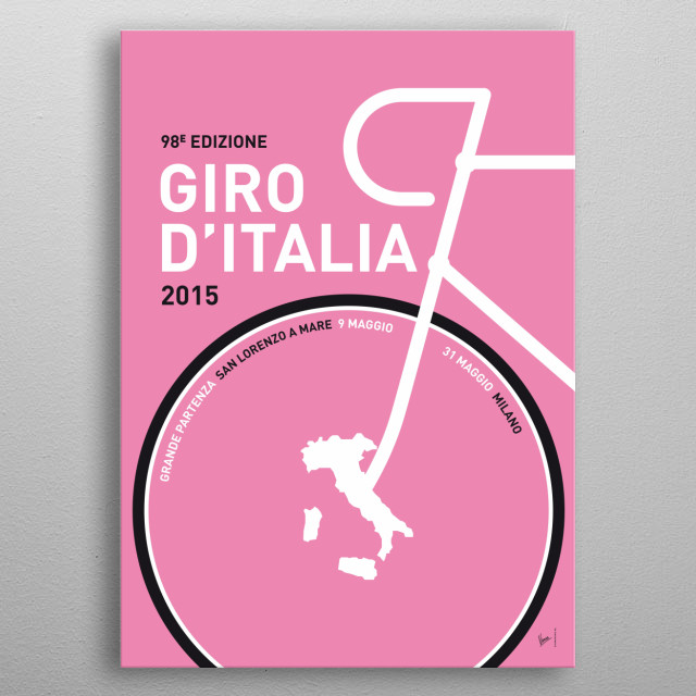 MY GIRO D'ITALIA MINIMAL POSTER 2015 The cream of the crop of world cycling will flock to Utrecht in 2015 for the sixth Grand Depart of the Tour de France in the Netherlands. In honor of this dutch depart de tour, these are the 2015 editions of my minimal Pro Cycling posters: the Tour de France edition, the Giro D'talia edition and the Vuelta Espana. metal poster