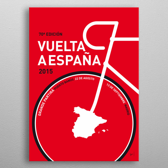 MY VUELTA A ESPANA MINIMAL POSTER 2015 The cream of the crop of world cycling will flock to Utrecht in 2015 for the sixth Grand Depart of the Tour de France in the Netherlands.  In honor of this dutch depart de tour, these are the 2015 editions of my minimal Pro Cycling posters: the Tour de France edition, the Giro D'talia edition and the Vuelta Espana. metal poster