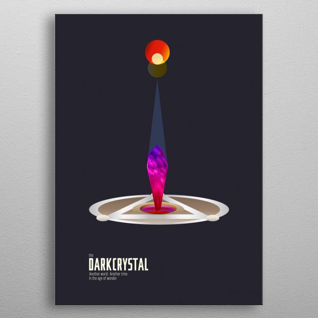 A minimalistic film poster design inspired by Jim Henson and Frank Oz's masterpiece film, The Dark Crystal. metal poster
