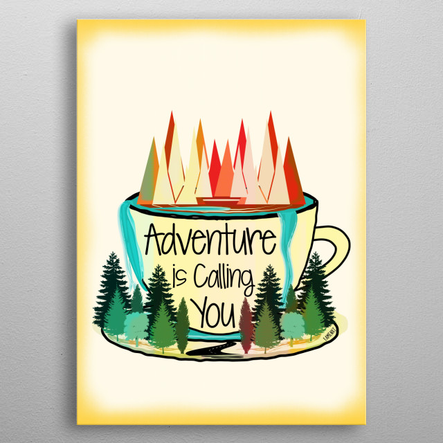 Adventure is Calling You metal poster