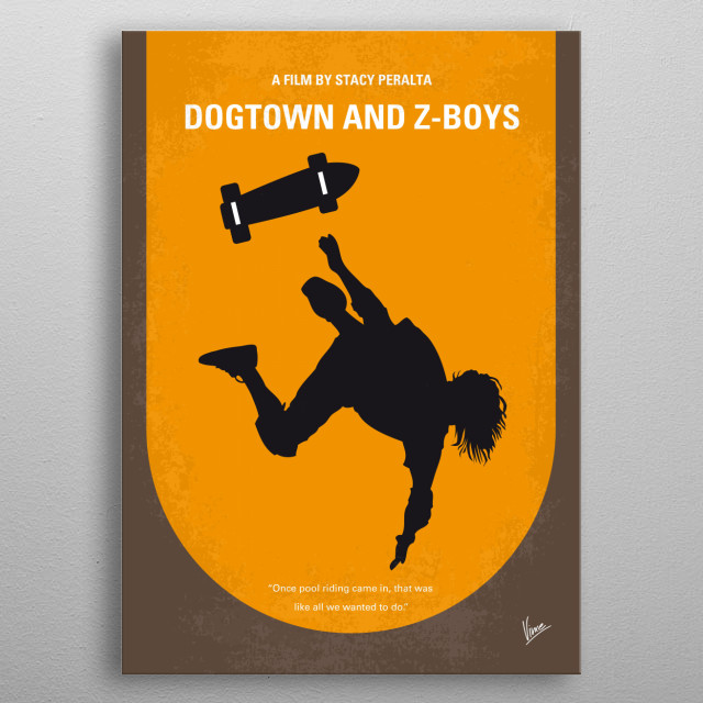 No450 My Dogtown and Z-Boys minimal movie poster Documentary about the pioneering 1970s Zephyr skating team. Director: Stacy Peralta Stars: Sean Penn, Jay Adams, Tony Alva metal poster