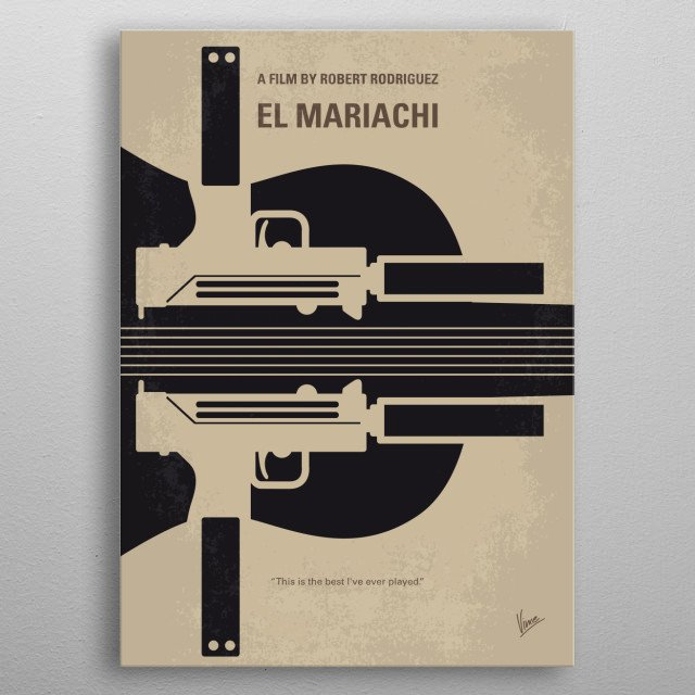 No445 My El mariachi minimal movie poster A traveling mariachi is mistaken for a murderous criminal and must hide from a gang bent on killing... metal poster