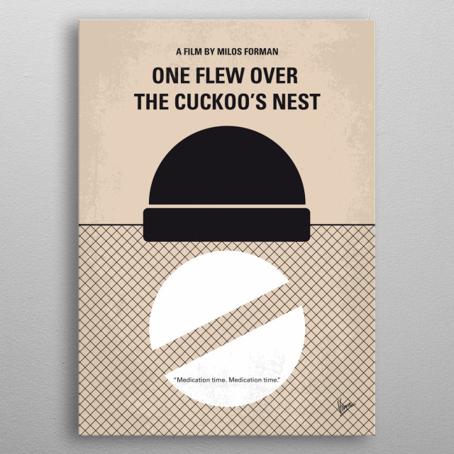 No454 My One Flew Over the Cuckoos Nest minimal movie poster  Upon admittance to a mental institution, a brash rebel rallies the patients to take on the oppressive head nurse.  Director: Milos Forman Stars: Jack Nicholson, Louise Fletcher, Michael Berryman metal poster