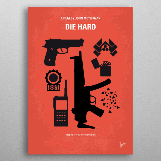 No453 My Die Hard minimal movie poster  John McClane, officer of the NYPD, tries to save wife Holly Gennaro and several others, taken hostage... metal poster