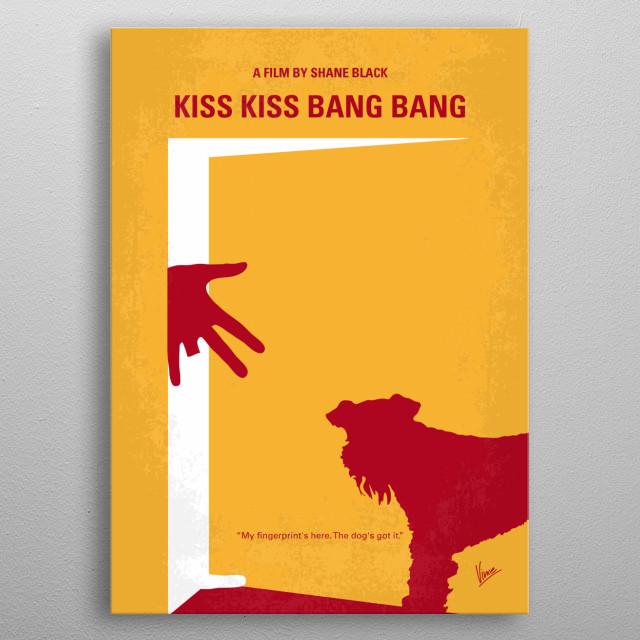 No452 My Kiss Kiss Bang Bang minimal movie poster  A murder mystery brings together a private eye, a struggling actress, and a thief masquera... metal poster