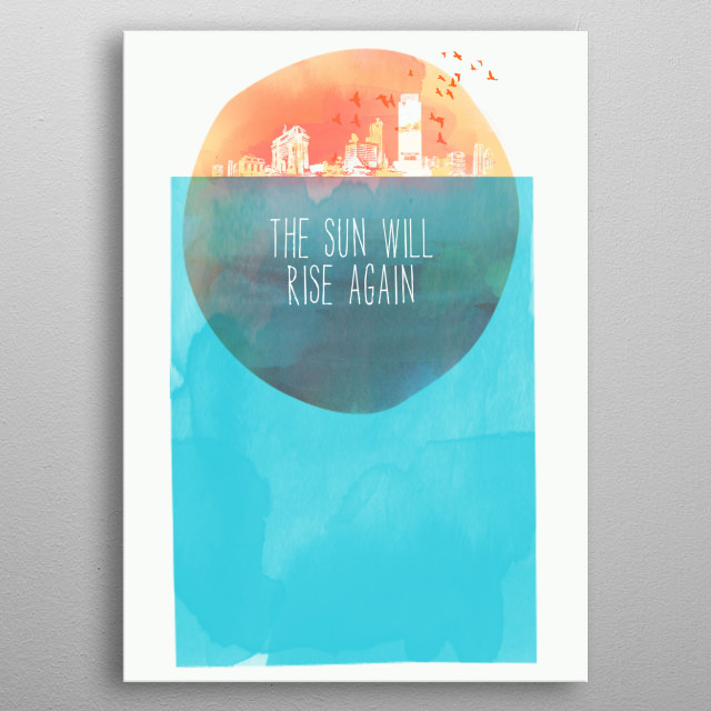 THE SUN WILL RISE AGAIN metal poster