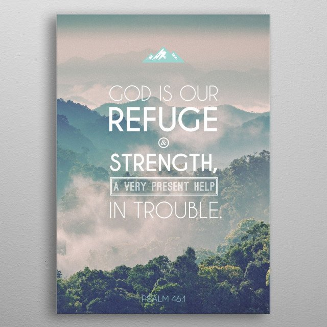 """God is our refuge and strength, a very present hel... metal poster"