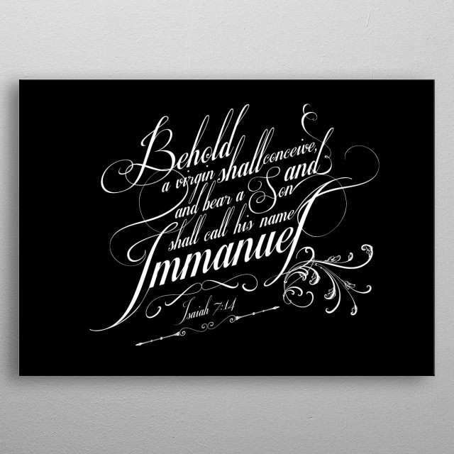 """Behold, a virgin shall conceive and bear a son, and shall call his name Immanuel."" - Isaiah 7:14 metal poster"