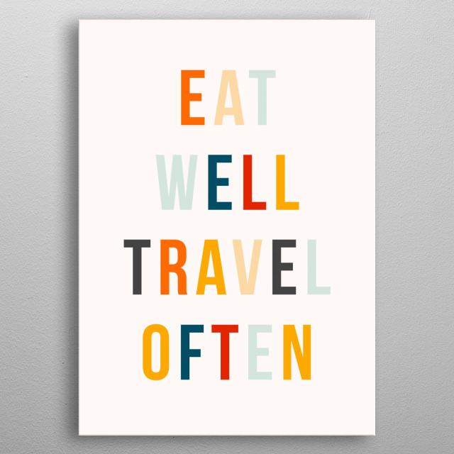 Eat well travel often metal poster