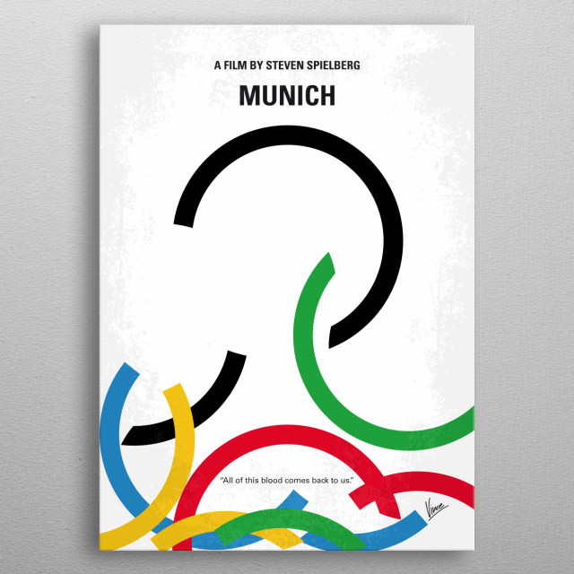 No460 My Munich minimal movie poster  Based on the true story of the Black September aftermath, about the five men chosen to eliminate the ones responsible for that fateful day.  Director: Steven Spielberg Stars: Eric Bana, Daniel Craig, Marie-Josée Croze metal poster