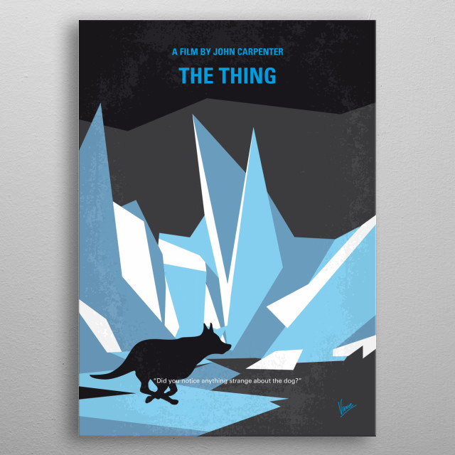 No466 My The Thing minimal movie poster Scientists in the Antarctic are confronted by a shape-shifting alien that assumes the appearance of the people that it kills. Director: John Carpenter Stars: Kurt Russell, Wilford Brimley, Keith David metal poster