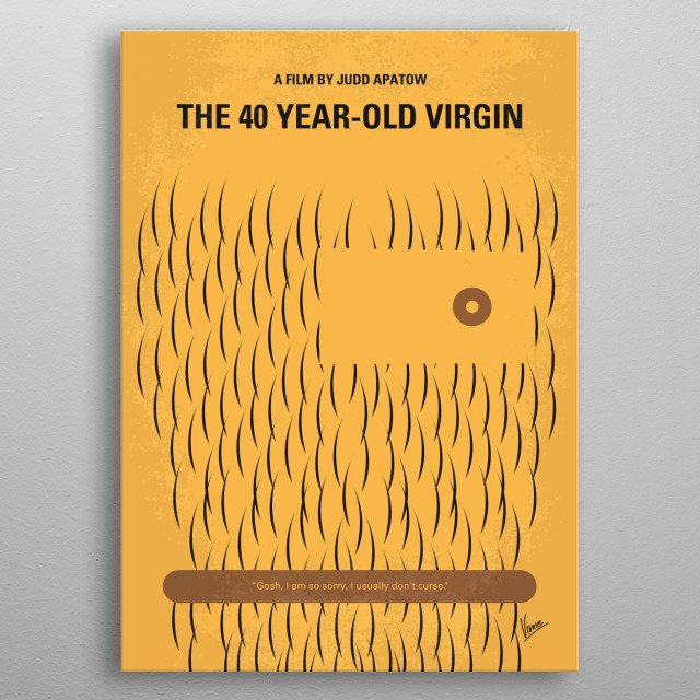 """No465 My The 40 Year Old Virgin minimal movie poster  Goaded by his buddies, a nerdy guy who's never """"done the deed"""" only finds t... metal poster"""