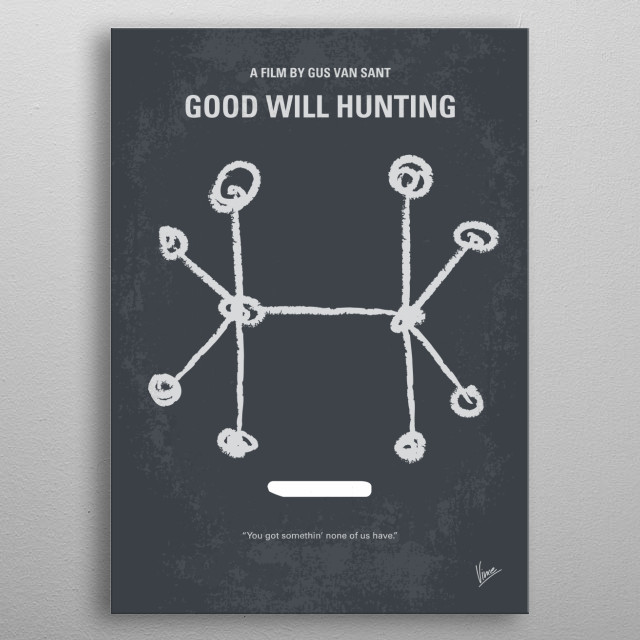 No461 My Good Will Hunting minimal movie poster  Will Hunting, a janitor at M.I.T., has a gift for mathematics, but needs help from a psychol... metal poster