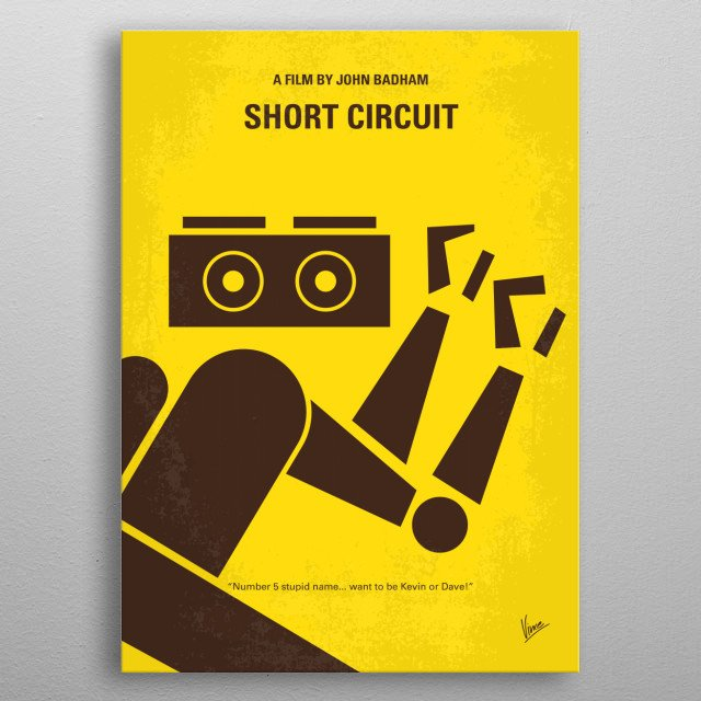 No470 My Short Circuit minimal movie poster  Number 5 of a group of experimental robots in a lab is electrocuted, suddenly becomes intelligen... metal poster