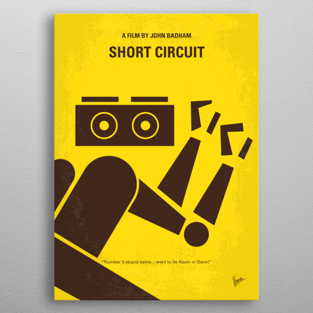 No470 My Short Circuit minimal movie poster Number 5 of a group of experimental robots in a lab is electrocuted, suddenly becomes intelligent, and escapes. Director: John Badham Stars: Ally Sheedy, Steve Guttenberg, Fisher Stevens metal poster