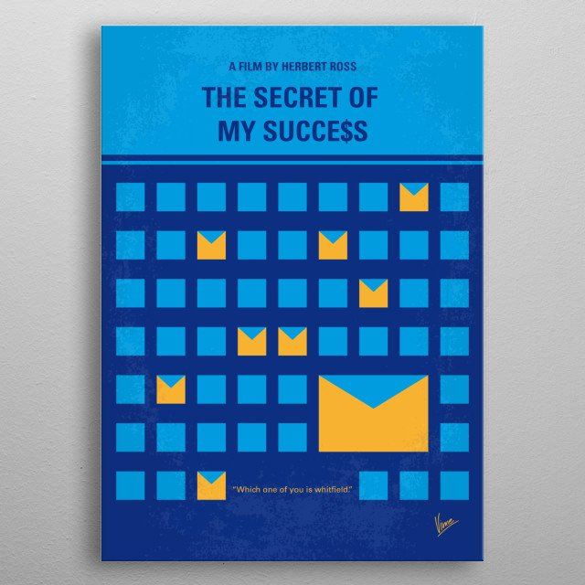 No464 My THE SECRET SUCCES minimal movie poster A talented young man can't get an executive position without rising through the ranks, so he comes up with a shortcut, which also benefits his love life. Director: Herbert Ross Stars: Michael J. Fox, Helen Slater, Richard Jordan metal poster