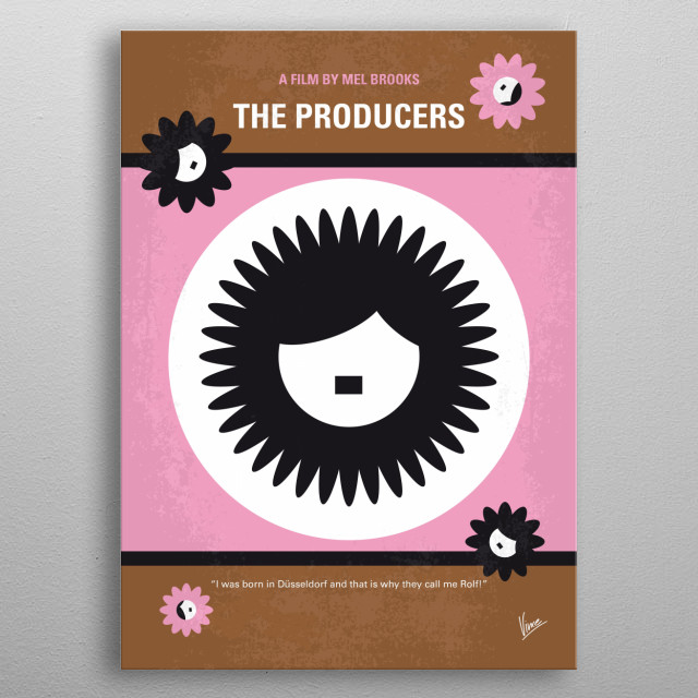 No467 My The Producers minimal movie poster  Producers Max Bialystock and Leo Bloom make money by producing a sure-fire flop.  Director: Mel ... metal poster