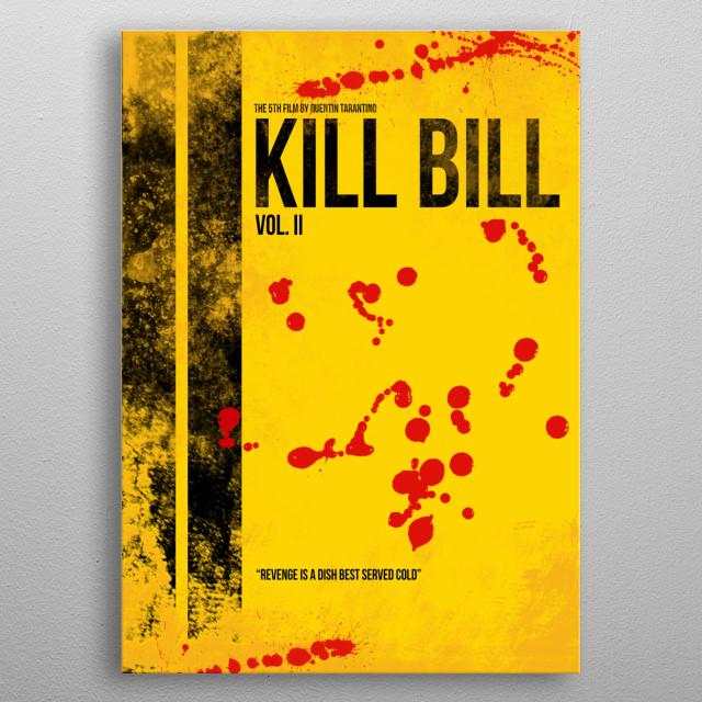 Kill Bill - Vol. II minimal movie poster metal poster