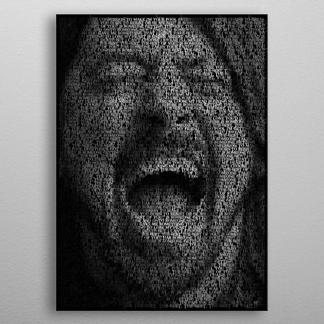 Dave Grohl.  Created from the lyrics of Best Of You metal poster