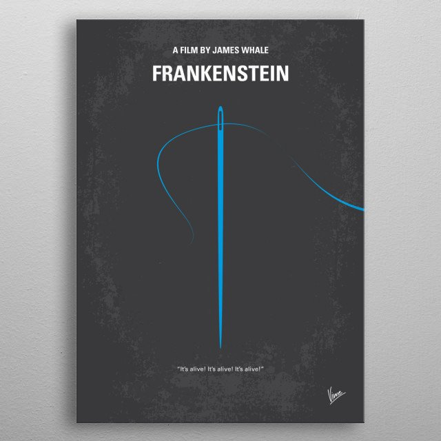 No483 My Frankenstein minimal movie poster  An obsessed scientist assembles a living being from parts of exhumed corpses.  Director: James Wh... metal poster