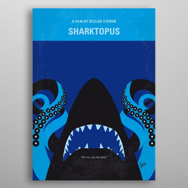 No485 My Sharktopus minimal movie poster A half-shark, half-octopus creature created for the military, creates a whole lot of terror in Mexico while a scientist who helped created it tries to capture/kill it. Director: Declan O'Brien Stars: Eric Roberts, Kerem Bursin, Sara Malakul Lane metal poster