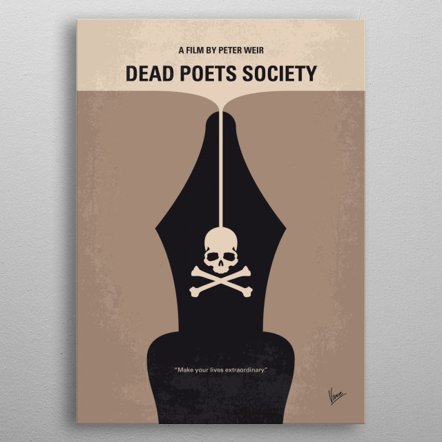 No486 My Dead Poets Society minimal movie poster English teacher John Keating inspires his students to discover their love for poetry and seize the day. Director: Peter Weir Stars: Robin Williams, Robert Sean Leonard, Ethan Hawke metal poster