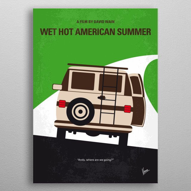 No481 My Wet Hot American Summer minimal movie poster  Set on the last day of camp, in the hot summer of 1981, a group of counselors try to c... metal poster