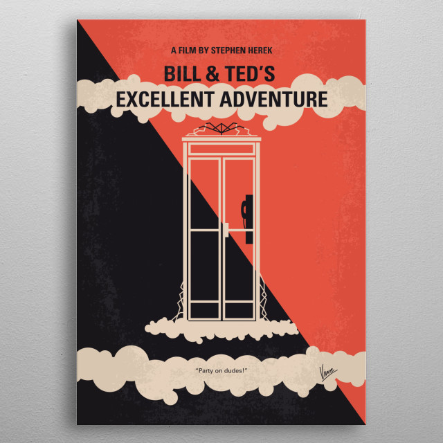 No490 My Bill and Teds Excellent Adventure minimal movie poster  Two seemingly dumb teens struggle to prepare a historical presentation with the help of a time machine.  Director: Stephen Herek Stars: Keanu Reeves, Alex Winter, George Carlin metal poster