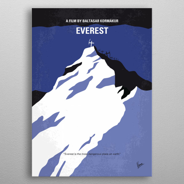No492 My Everest minimal movie poster A climbing expedition on Mt. Everest is devastated by a severe snow storm. Director: Baltasar Kormákur Stars: Jake Gyllenhaal, Keira Knightley, Robin Wright metal poster