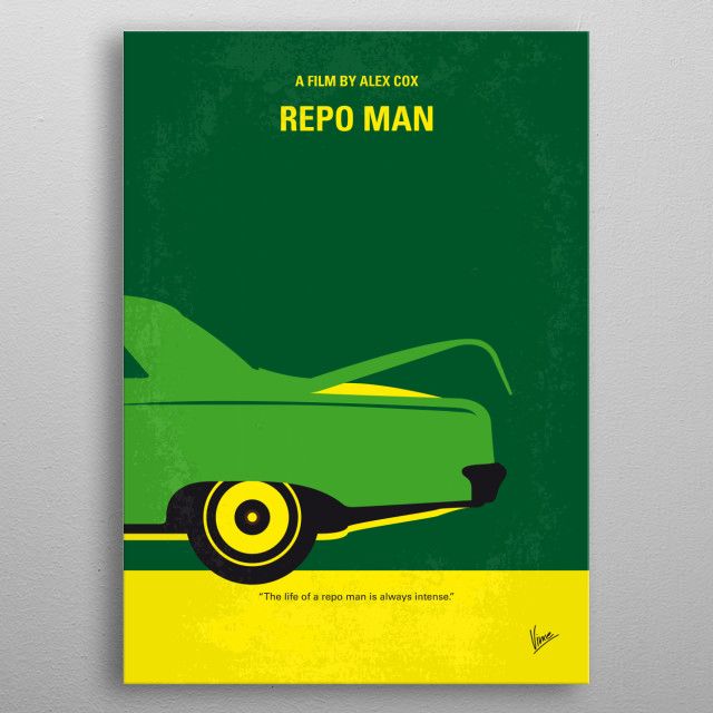 No478 My Repo Man minimal movie poster Young punk Otto becomes a repo man after helping to steal a car, and stumbles into a world of wackiness as a result. Director: Alex Cox Stars: Harry Dean Stanton, Emilio Estevez, Tracey Walte metal poster