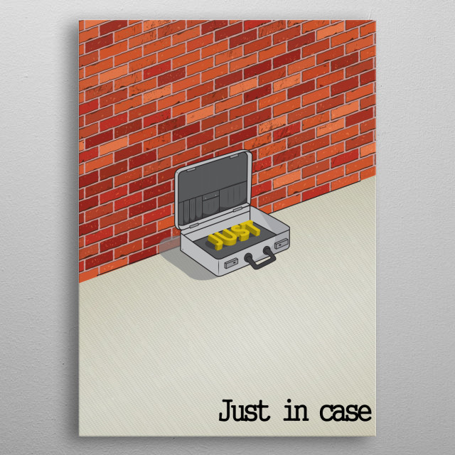 Just in case metal poster