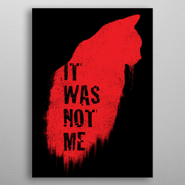It Was Not Me metal poster