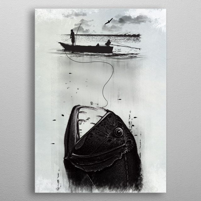 The Big One - Sometimes even on a regular fishing trip, you can catch yourself something...Interesting. Life at times can be a bit unpredictable. metal poster