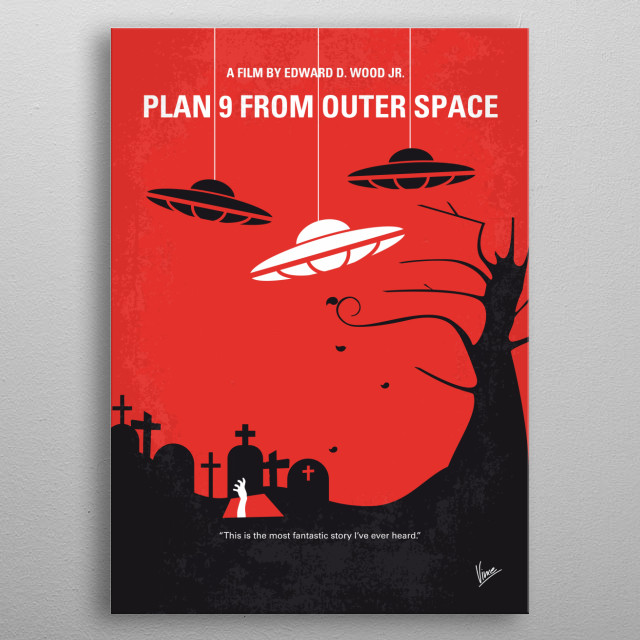 No518 My Plan 9 From Outer Space minimal movie poster Aliens resurrect dead humans as zombies and vampires to stop humanity from creating the Solaranite (a sort of sun-driven bomb). Director: Edward D. Wood Jr. Stars: Gregory Walcott, Tom Keene, Mona McKinnon metal poster