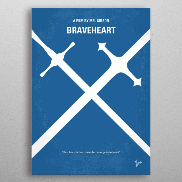 No507 My Braveheart minimal movie poster  When his secret bride is executed for assaulting an English soldier who tried to rape her, William ... metal poster