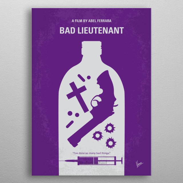 No509 My Bad Lieutenant minimal movie poster  While investigating a young nun's rape, a corrupt New York City police detective, with a se... metal poster