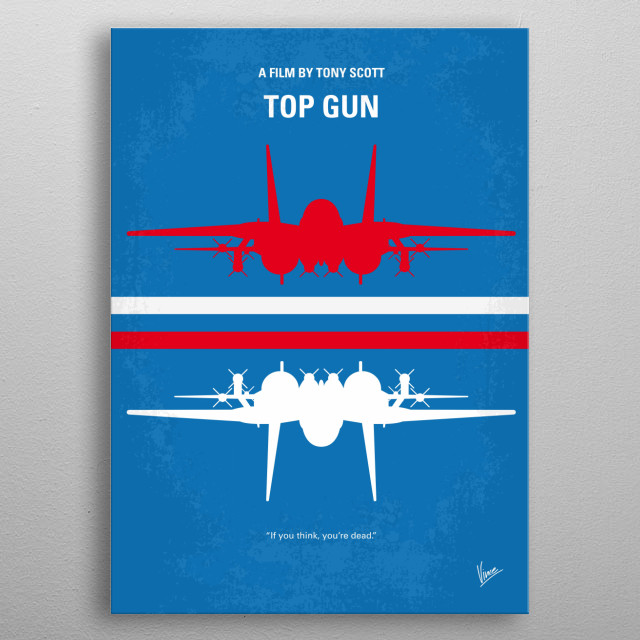 No128 My TOP GUN minimal movie poster As students at the Navy's elite fighter weapons school compete to be best in the class, one daring young flyer learns a few things from a civilian instructor that are not taught in the classroom. Director: Tony Scott Stars: Tom Cruise, Tim Robbins, Kelly McGillis Storyline Maverick is a hot pilot. When he encounters a pair of MiGs over the Persian Gulf, his wingman is clearly outflown and freaks. metal poster