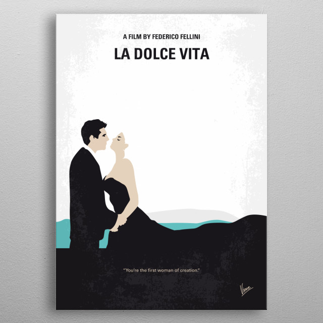 No529 My La dolce vita minimal movie poster  A series of stories following a week in the life of a philandering paparazzo journalist living in Rome.  Director: Federico Fellini Stars: Marcello Mastroianni, Anita Ekberg, Anouk Aimée metal poster